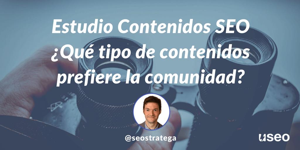 Estudio sobre contenidos SEO: ¿Qué contenidos prefiere la comunidad?