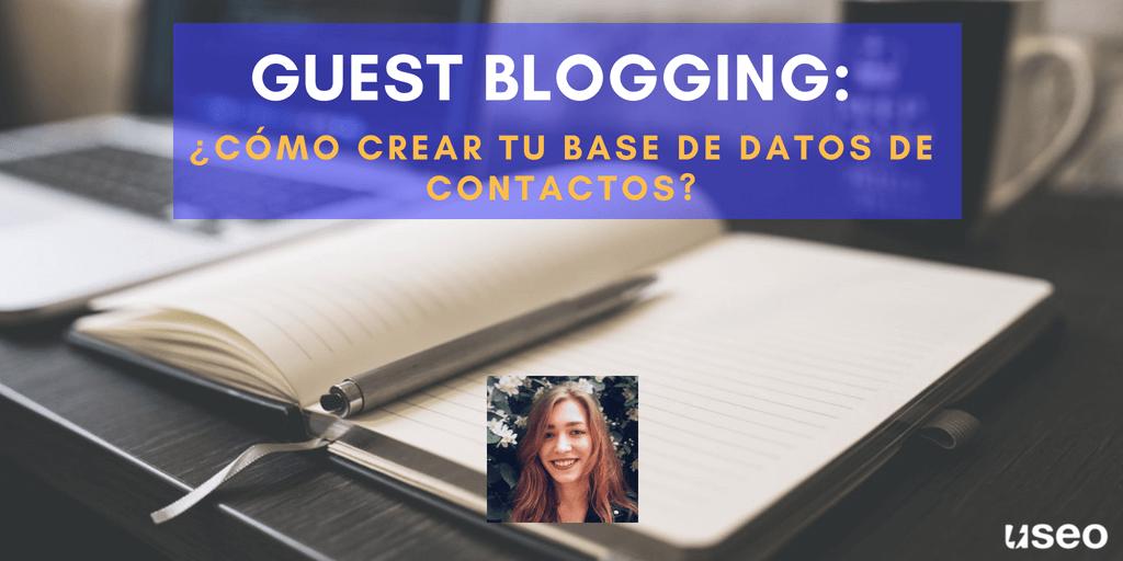 Guest blogging: cómo crear una base de contactos de calidad