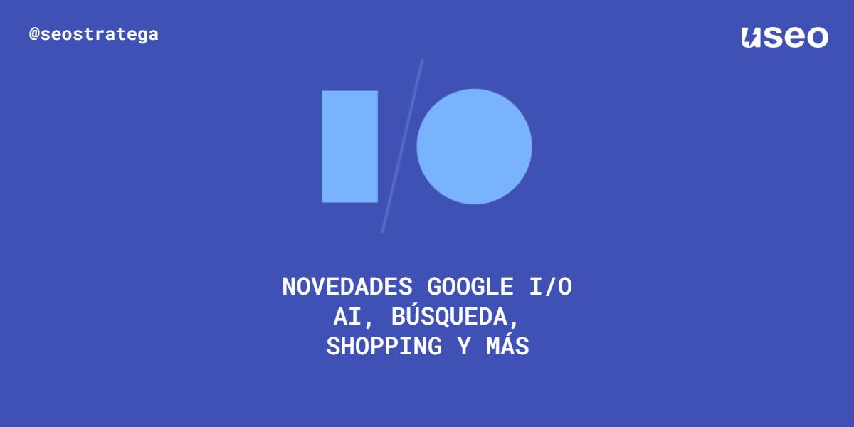 novedades google io mayo 2021